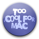 too cool for mac